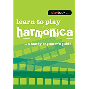 Learn to Play Harmonica: A Handy Beginner's Guide! (Playbook)