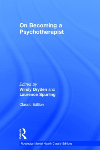 Download On Becoming a Psychotherapist (Routledge Mental Health Classic Editions) 0415703743