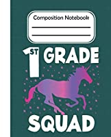 1st grade Squad - Composition Notebook: College Composition Blank Lined Notebook For Teens Students/Home Work Notebook/College Subject Notebooks/lined Composition Notebook