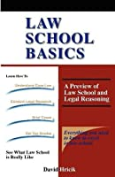 Law School Basics: A Preview of Law School and Legal Reasoning