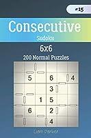 Consecutive Sudoku - 200 Normal Puzzles 6x6 vol.15