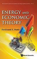 Energy and Economic Theorgy (World Scientific Series on Energy and Resource Economics)