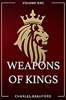 Weapons of Kings: Volume 1