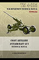 Coast Artillery Antiaircraft Gun Technical Manual: TM 4-325