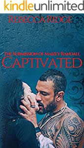 CAPTIVATED: THE SUBMISSION OF MAIZEY RANDALL (English Edition)