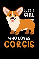 Just A Girl Who Loves Corgis: 6x9 Funny Dot Grid Composition Notebook for Corgi and Dog Lovers
