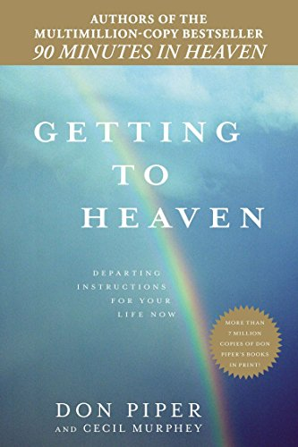 Download Getting to Heaven: Departing Instructions for Your Life Now 042525593X