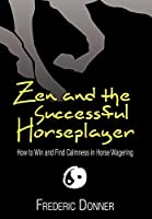 Zen and the Successful Horseplayer