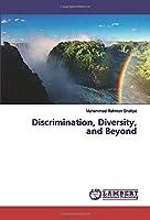 Discrimination, Diversity, and Beyond