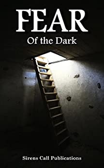FEAR: Of the Dark by [Woolf, Alex, Gutiérrez, Juan J., Kramhøft, Lars, Blackthorn, Rose, Jones, Jovan, Lamb, Lisamarie, Olson, Jon, O'Shea, Zachary, Steinhagen, Jon]