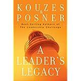 A Leader's Legacy (J-B Leadership Challenge: Kouzes/Posner Book 136)