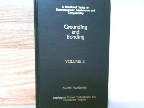 Download Grounding and Bonding (Electromagnetic Interference and Compatibility Ser. : Vol. 2) 0944916023