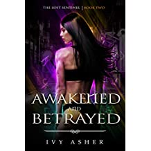 Awakened and Betrayed: The Lost Sentinel Book 2