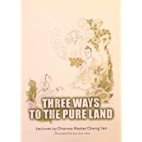 Three Ways to the Pure Land: Lectures by Dharma Master Cheng Yen