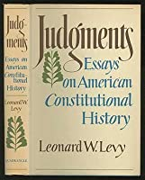 Judgments;: Essays on American constitutional history,