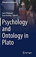 Psychology and Ontology in Plato (Philosophical Studies Series)