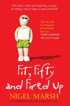[Marsh, Nigel]のFit, Fifty and Fired Up (English Edition)