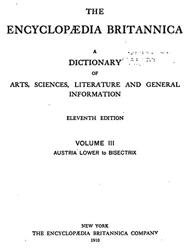 The Encyclopaedia Britannica (Volume III: Austria Lower to Bisectrix): A dictionary of arts, sciences, literature and general information (English Edition)