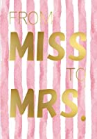 From Miss to Mrs. - Engagement Gift Notebook (7 x 10 Inches): A Classic 7 x 10 Inch Ruled/Lined Composition Book/Journal for Brides-To-Be (Cute Engaged Fiancee's and Brides To Be) [並行輸入品]