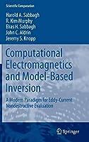 Computational Electromagnetics and Model-Based Inversion: A Modern Paradigm for Eddy-Current Nondestructive Evaluation (Scientific Computation)
