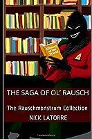 The Saga of Ol' Rausch: The Rauschmonstrum Collection