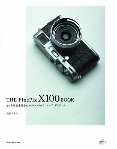 THE FinePix X100 BOOK (インプレスムック)の詳細を見る