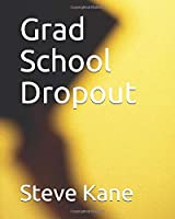 Grad School Dropout