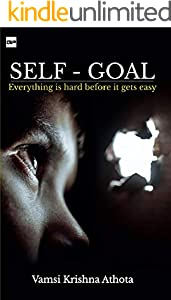 SELF – GOAL : Everything is hard before it gets easy (English Edition)