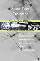 Know Your Customer A Complete Guide - 2020 Edition