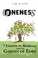 Oneness: 7 Lessons on Marriage from the Garden of Eden