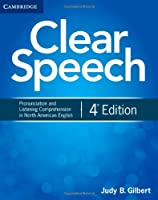 Clear Speech Student's Book: Pronunciation and Listening Comprehension in American English