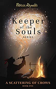 A Scattering of Crows (Keeper of the Souls Book 1) by [Reynolds, Patricia]