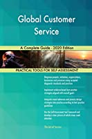 Global Customer Service A Complete Guide - 2020 Edition