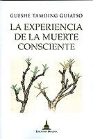 La experiencia de la muerte consciente