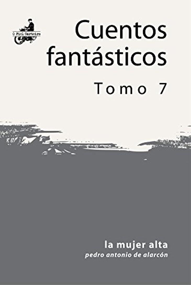 矢印降臨道に迷いましたLa Mujer Alta (Cuentos Fantásticos) (Spanish Edition)