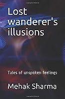 Lost wanderer's illusions: Tales of unspoken feelings