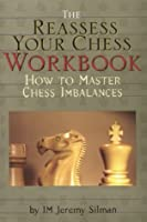 The Reassess Your Chess Workbook by Jeremy Silman(2001-04-01)