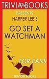 Go Set a Watchman: A Novel by Harper Lee (Trivia-on-Books) 画像