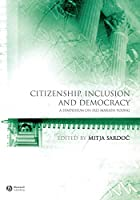 Citizenship, Inclusion and Democracy: A Symposium on Iris Marion Young (Educational Philosophy and Theory Special Issues)