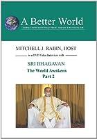 World Awakens - Sri Bhagavan Part 2 [DVD]