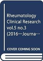 Rheumatology Clinical Research vol.5 no.3(2016―Journal of Rheumatology C 特集:より高い機能向上を目指したリウマチ外科治療の最新の話題