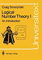 Logical Number Theory I: An Introduction (Universitext)