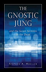 The Gnostic Jung and the Seven Sermons to the Dead: And the Sermons to the Dead (Quest Books) (English Edition)