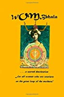 WOMBbhala: A Sacred Destination for all women who are tourists on the great loop of the Mothers