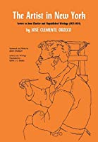 The Artist in New York: Letters to Jean Charlot and Unpublished Writings, 1925-1929 (Texas Pan American)