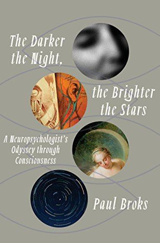 The Darker the Night, the Brighter the Stars: A Neuropsychologist's Odyssey through Consciousness