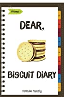 Dear, Biscuit Diary: Make an Awesome Month With 31 Best Biscuit Recipes!