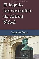 El legado farmacéutico de Alfred Nobel