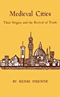 Medieval Cities: Their Origins and the Revival of Trade (Princeton Paperbacks)