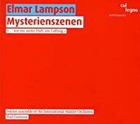 エルマー・ランプソン : 「神秘の場面」 (Elmar Lampson : Mysterienszenen / Soloist ensemble of the International Mahler Orchestra , Yoel Gamzou) [輸入盤]